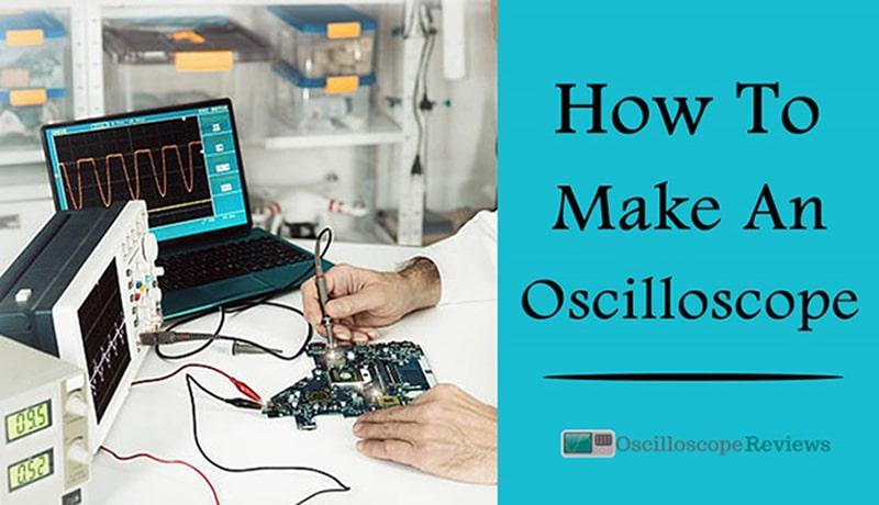 how to make an oscilloscope