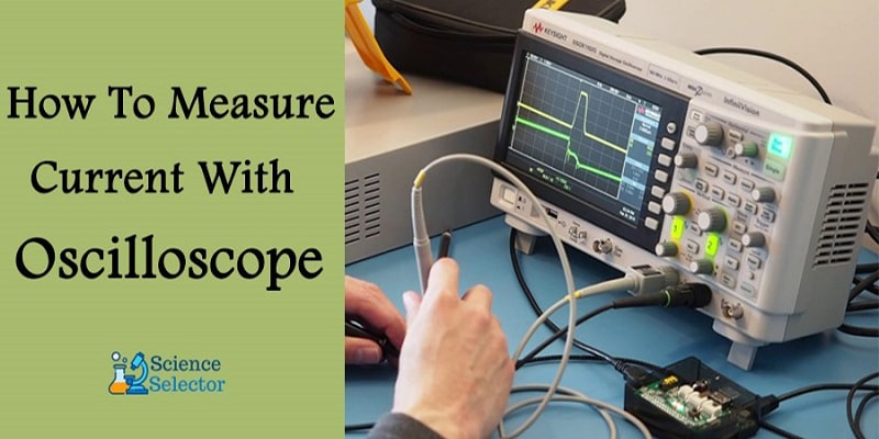 how to measure current with oscilloscope